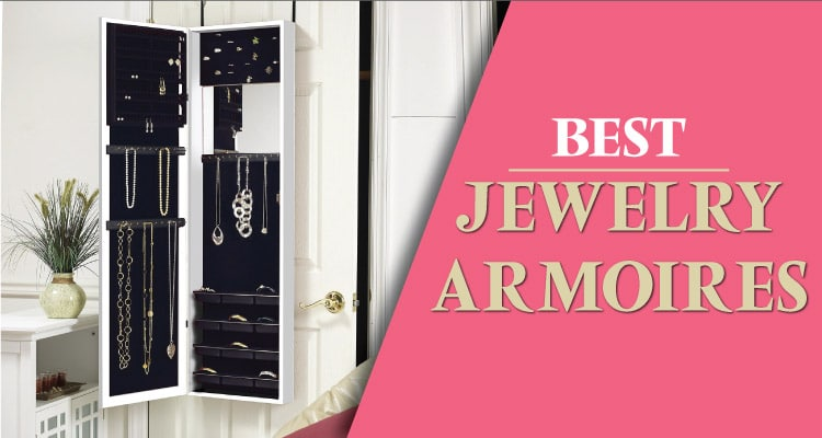 Recommended Best Jewelry Armoires in 2018 Reviews