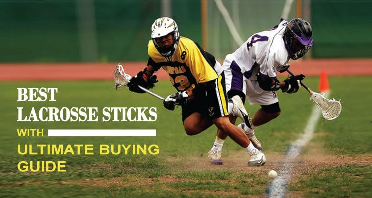 Best Lacrosse Sticks 2017 With Ultimate Buying Guide