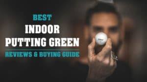 Best Indoor Putting Green 2018: Reviews with Ultimate Buying Guide