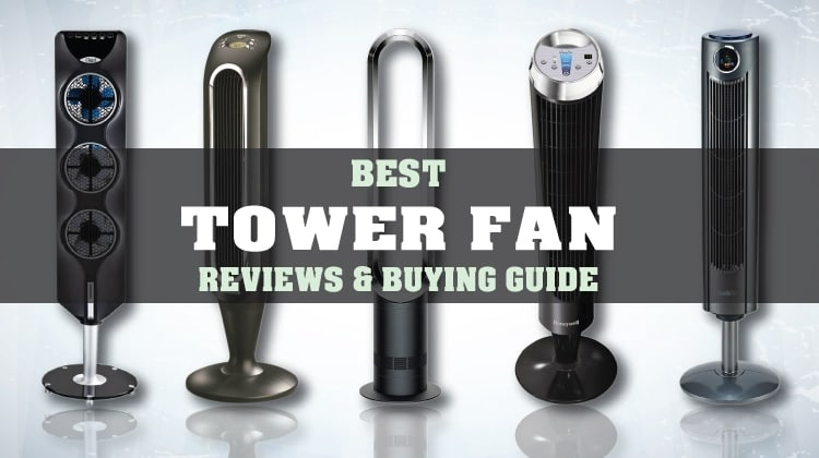 Best Tower Fan Reviews with Buying Guide