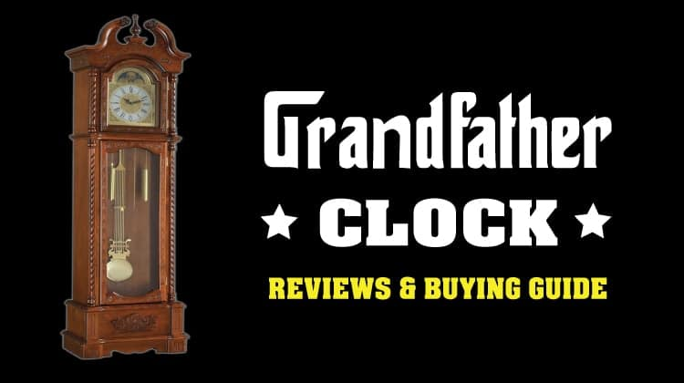 Best Grandfather Clock Reviews with Buying Guide