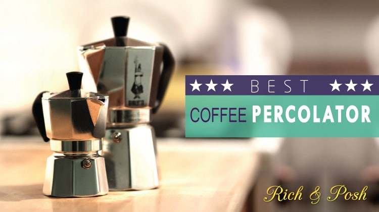Best Coffee Percolator 2018 with Ultimate Buying Guide
